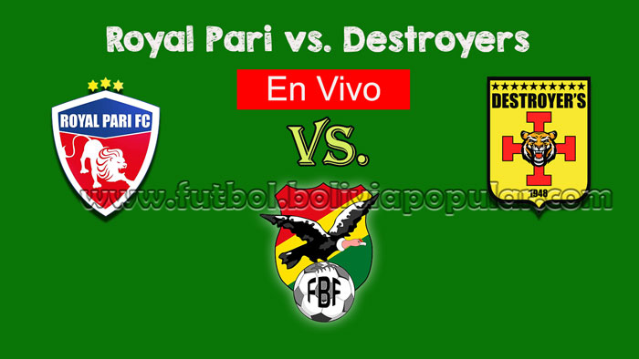 【En Vivo Online】Royal Pari vs. Destroyers - Torneo Clausura 2018