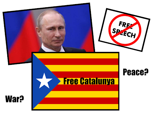 A Major Powder Keg: Russia, Catalonia and Attacks on Free Speech