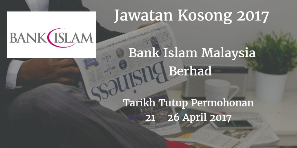 Jawatan Kosong Bank Islam 21 - 26 April 2017
