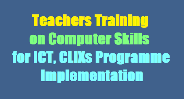 Teachers Training on Computer Skills for ICT, CLIXs Programme Implementation