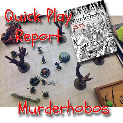 Quick Play Report: Murderhobos