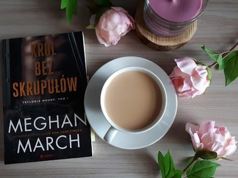 Król bez skrupułów, Meghan March. Wydawnictwo Editio red. Czyli o poświęceniu, pożądaniu i bezradności.