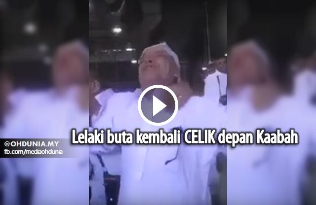 Video: Lelaki Buta Dapat Penglihatan Semula Depan Kaabah?