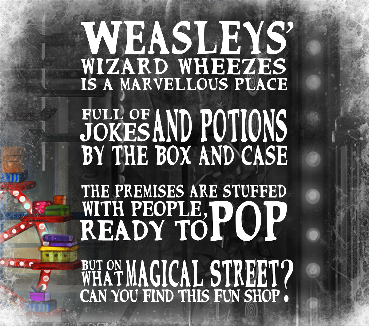 II° regalo. La risposta è: Diagon Alley