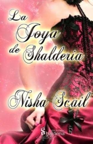 La joya de Shalderia - Nisha Scail