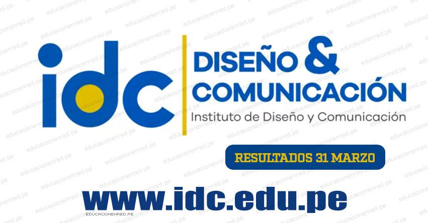 Resultados IDC 2019 (Domingo 31 Marzo) Lista de Ingresantes Examen Admisión Diseño y Comunicación - www.idc.edu.pe