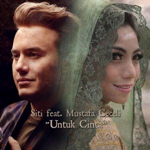 Siti Rahmawati - Untuk Cinta (Feat. Mustafa Ceceli)