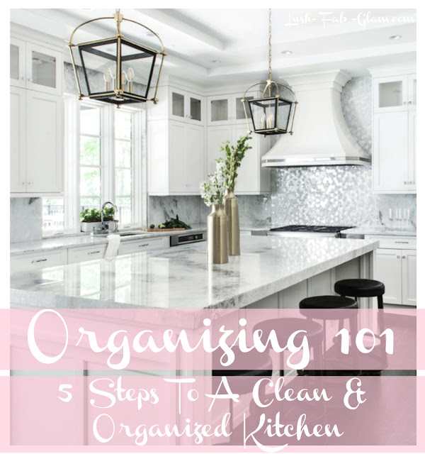 http://www.lush-fab-glam.com/2018/03/5-steps-to-clean-and-organized-kitchen.html