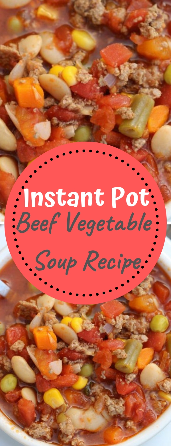 Instant Pot Beef Vegetable Soup Recipe #instantpot #vegetable