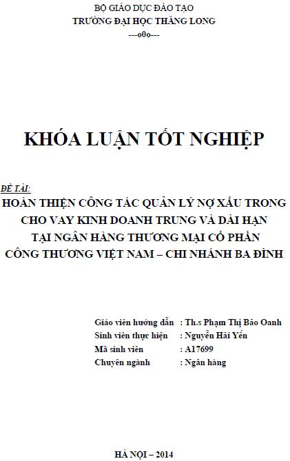 Hoàn thiện công tác quản lý nợ xấu trong cho vay kinh doanh chung và dài hạn tại Ngân hàng thương mại cổ phần công thương Việt Nam Chi nhánh Ba Đình