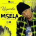 Download New Audio : Kayumba - Msela { Official Audio }