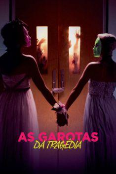 As Garotas da Tragédia Torrent - BluRay 720p/1080p Dual Áudio