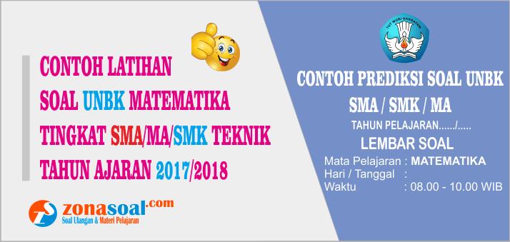 Prediksi Contoh Soal UNBK Matematika SMA/SMK 2018 dan Kunci Jawaban