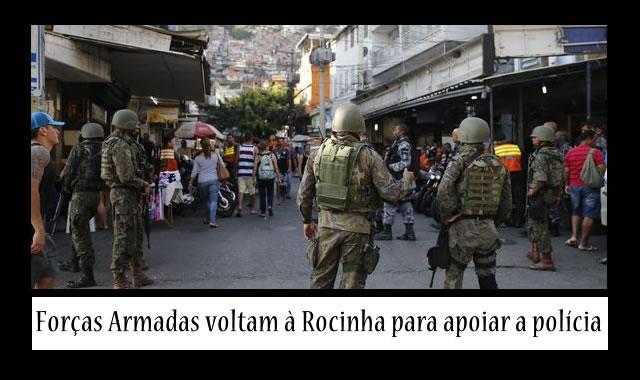 Forças Armadas voltam à Rocinha para apoiar a polícia em buscas na favela