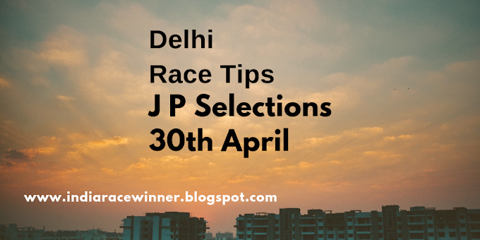 Delhi Race Tips and Selections 30th April