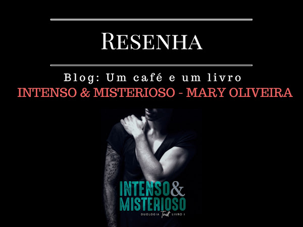 {Resenha} Intenso & Misterioso, Duologia Trust volume I - Mary Oliveira.