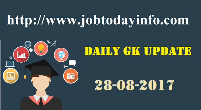 Daily GK Update 28th August 2017, Important Current Affairs
