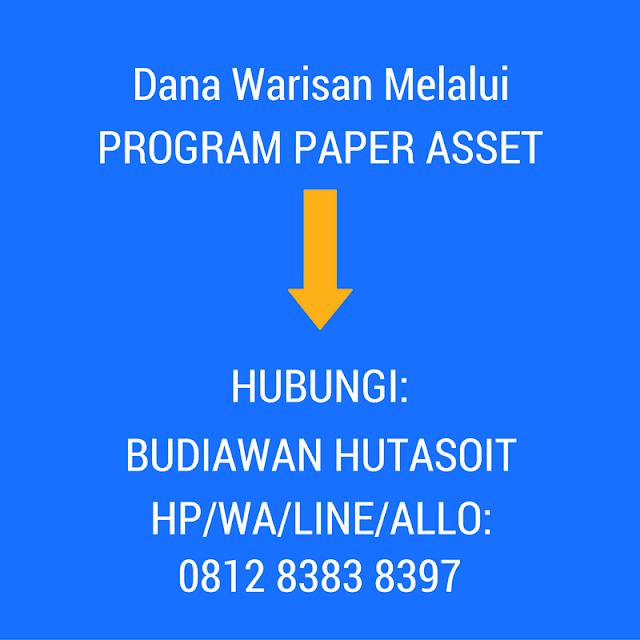 cara gampang dan mudah mendapatkan dana warisan melalui program paper asset