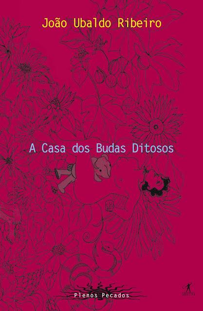 A Casa dos Budas Ditosos Luxúria João Ubaldo Ribeiro
