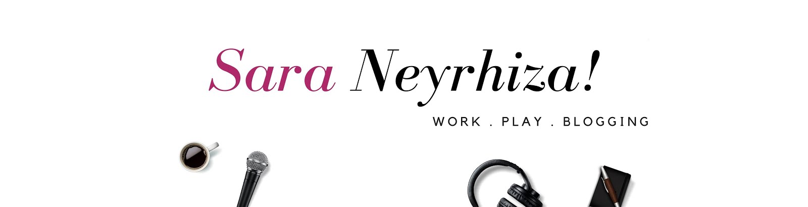 Sara Neyrhiza - a Lifestyle and Career Enthusiast
