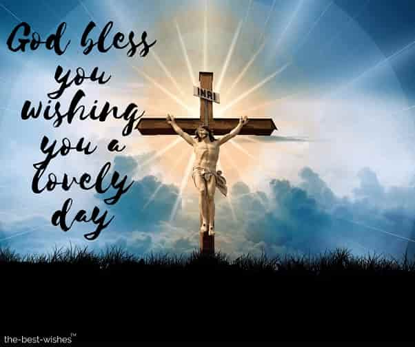 cross christ faith god jesus pictures god bless you wishing you a lovely day