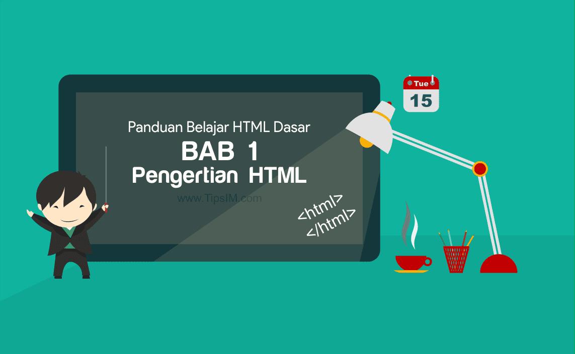 Panduan Belajar HTML Dasar BAB 1 - Pengertian HTML