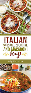 Italian Sausage, Zucchini, and Macaroni Soup Recipe found on KalynsKitchen.com