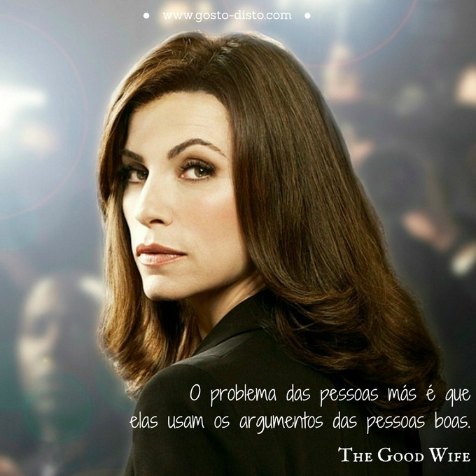 Frase da série The Good Wife para refletir