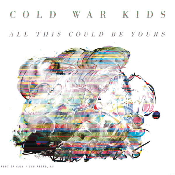 Cold War Kids - All This Could be Yours - Single Cover
