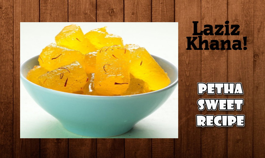 Petha Sweet Recipe in Roman English - Petha Sweet Banane ka Tarika