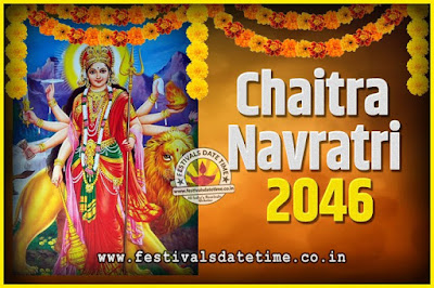 2046 Chaitra Navratri Pooja Date and Time, 2046 Navratri Calendar