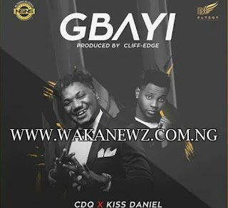 [Music] CDQ Ft. Kiss Daniel – Gbayi