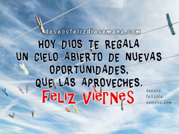 Frases positivas de feliz viernes, imágenes con frases de aliento cristiano para facebook, tarjetas de feliz viernes por Mery Bracho.