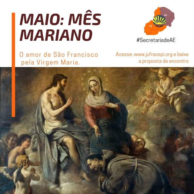 MÊS MARIANO: O AMOR DE SÃO FRANCISCO PELA VIRGEM MARIA