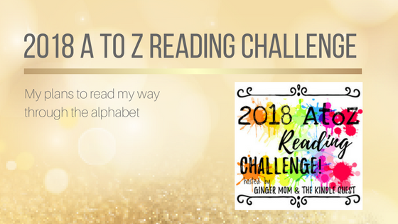 2018 A to Z Reading Challenge #2018AtoZChallenge