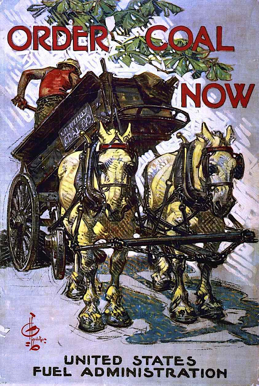 "a Joseph Christian Leyendecker 1918 poster for the United Staes Fuel Administration, ""Order Coal Today"", a coal cart with horses"