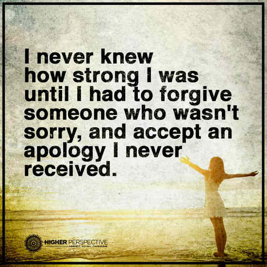 In Life You Never Know How Strong You Are Until You Have To Forgive