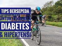 Inilah Tips Bersepeda Sehat untuk Penderita Diabetes dan Hipertensi