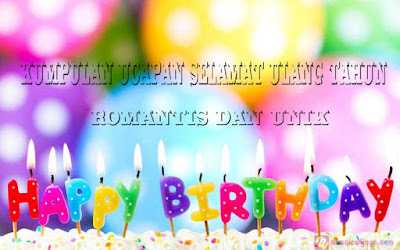 Ucapan Selamat Ulang Tahun Romantis Dan Unik