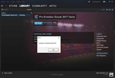 Cara AMPUH Mengatasi Unable To Initialize SteamAPI Pes 2017