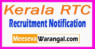 Kerala RTC Kerala State Road Transport Corporation Recruitment Notification 2017 Last Date 31-07-2017
