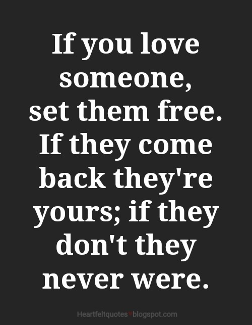 Free Love Quotes With Pictures Glamorous If You Love Someone Set Them Free Heartfelt Love And Life Quotes