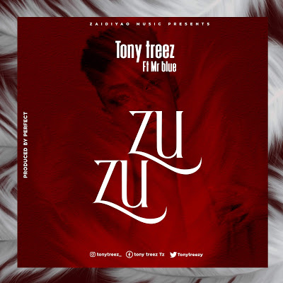 Tony Treezy ft Mr Blue -Zuzu