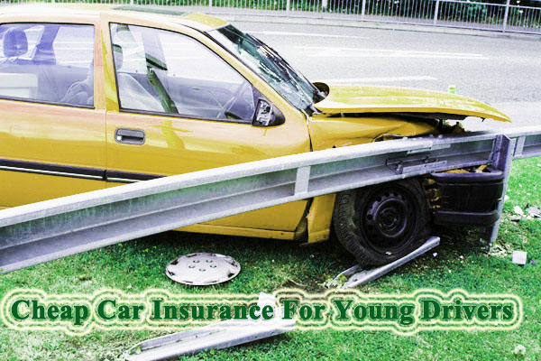 Cheap Car Insurance for Young Drivers - Cheap Insurance ...