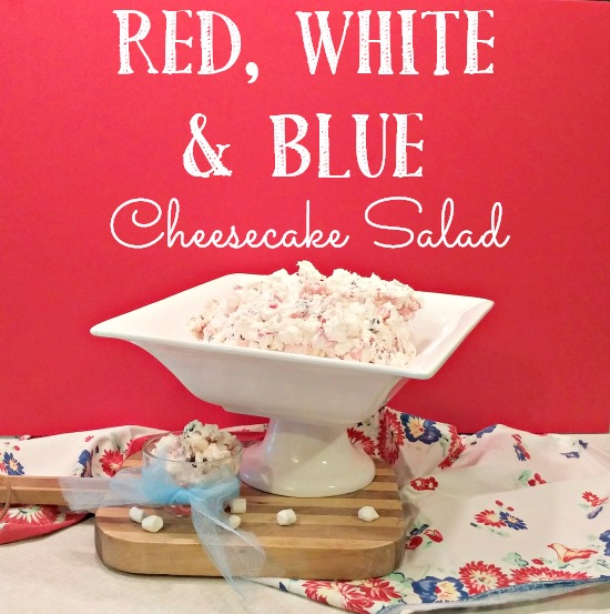 Delicious Red, White & Blue Cheesecake Salad Recipe!
