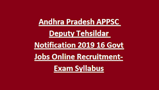 Andhra Pradesh APPSC Deputy Tehsildar Notification 2019 16 Govt Jobs Online Recruitment-Exam Syllabus