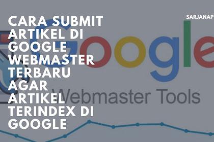 Cara Submit Artikel Di Google Webmaster Terbaru Agar Artikel Terindex Di Google