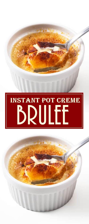 Instant Pot Creme Brulee #Dessertrecipes