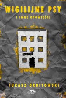 """""""Wigilijne psy i inne opowieści"""" Łukasz Orbitowski - recenzja"""