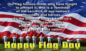 Happy Flag Day Quotes 2016:our flag honors those who have fought to protect it,